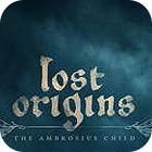 Lost Origins: The Ambrosius Child Spiel