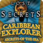 Lost Secrets: Caribbean Explorer Secrets of the Sea Spiel