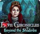Love Chronicles: Welt der Schatten Spiel