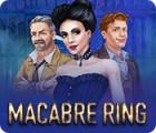 Macabre Ring Spiel