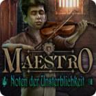 Maestro: Noten der Unsterblichkeit Spiel