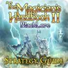 The Magician's Handbook II: BlackLore Strategy Guide Spiel