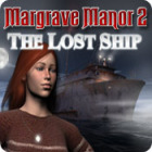 Margrave Manor 2 : The lost Ship Spiel
