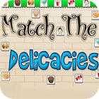 Match The Delicacies Spiel