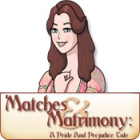 Matches and Matrimony: A Pride and Prejudice Tale Spiel