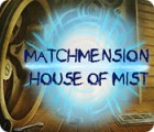 Matchmension: House of Mist Spiel