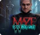 Maze: Sinister Play Spiel