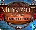 Midnight Calling: Jeronimo Spiel
