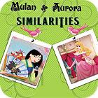 Mulan and Aurora. Similarities Spiel