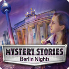 Mystery Stories: Berlin Nights Spiel