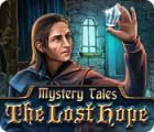 Mystery Tales: Verlorene Hoffnung Spiel