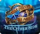 Mystery Tales: Die andere Seite Spiel