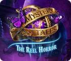 Mystery Tales: The Reel Horror Spiel