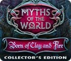 Myths of the World: Born of Clay and Fire Collector's Edition Spiel