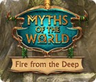 Myths of the World: Fire from the Deep Spiel