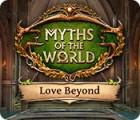 Myths of the World: Liebe kennt keine Grenzen Spiel
