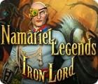 Namariel Legends: Iron Lord Spiel