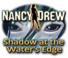 Nancy Drew: Shadow at the Water's Edge Spiel