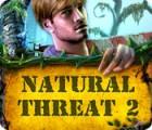 Natürliche Bedrohung 2 Spiel