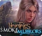 Nevertales: Rauch und Spiegel Spiel
