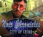 Noir Chronicles: City of Crime Spiel