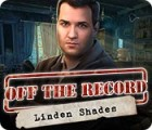 Off the Record: Linden Shades Spiel
