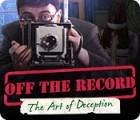 Off the Record: Die Kunst der Verführung Spiel