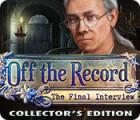 Off the Record: Das letzte Interview Sammleredition Spiel