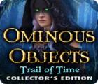 Ominous Objects: Der Lauf der Zeit Sammleredition Spiel