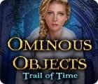 Ominous Objects: Der Lauf der Zeit Spiel
