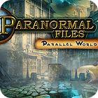 Paranormal Files - Parallel World Spiel