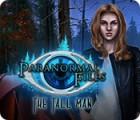 Paranormal Files: Der große Mann Spiel