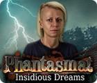 Phantasmat: Tückische Träume Spiel