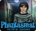 Phantasmat: Die Herrschaft der Schatten Spiel