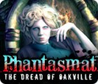 Phantasmat: The Dread of Oakville Spiel