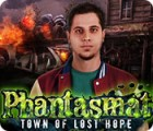 Phantasmat: Stadt der verlorenen Hoffnung Spiel