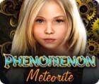Phenomenon: Meteorit Spiel