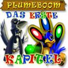Plumeboom: Das Erste Kapitel Spiel