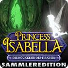 Prinzessin Isabella: Die Rückkehr des Fluches Sammleredition Spiel