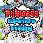 Princess Superhero Wedding Spiel