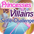 Princesses vs. Villains: Selfie Challenge Spiel
