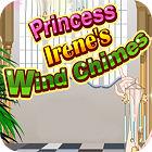 Princess Irene's Wind Chimes Spiel