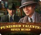Punished Talents: Sieben Musen Spiel