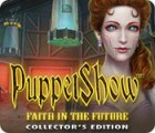 PuppetShow: Faith in the Future Collector's Edition Spiel