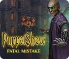 PuppetShow: Fatal Mistake Spiel