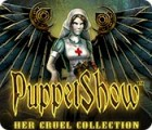 PuppetShow: Her Cruel Collection Spiel