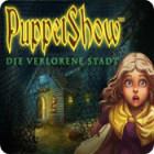 PuppetShow: Die verlorene Stadt Spiel