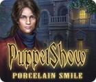 PuppetShow: Das Porzellanlächeln Spiel