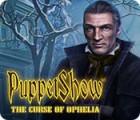 PuppetShow: Der Fluch der Ophelia Spiel