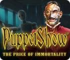 PuppetShow: Der Preis der Unsterblichkeit Spiel